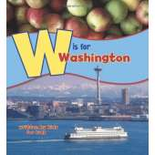 For Kids: Washington :W is for Washington