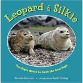 Books for Aquarium Gift Shops :Leopard & Silkie: One Boy's Quest to Save the Seal Pups