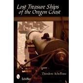 Shipwrecks & Maritime Disasters :Lost Treasure Ships of the Oregon Coast
