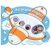 Boats, Trains, Planes, Cars, etc. :Airplane Flight!: A Lift-the-Flap Adventure