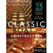 Boat Building :Details of Classic Boat Construction: The Hull - 25th Anniversary Edition