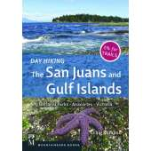 Washington Travel & Recreation Guides :Day Hiking the San Juans and Gulf Islands: National Parks, Anacortes, Victoria