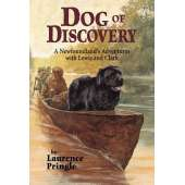 History for Kids :Dog of Discovery: A Newfoundland's Adventures with Lewis and Clark