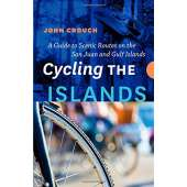 Cycling :Cycling the Islands: A Guide to Scenic Routes on the San Juan and Gulf Islands