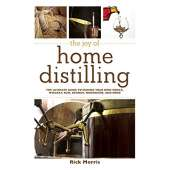 Home Brewing & Distilling :The Joy of Home Distilling: The Ultimate Guide to Making Your Own Vodka, Whiskey, Rum, Brandy, Moonshine, and More