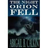Sailing & Nautical Narratives :The Night Orion Fell: A Survival Story