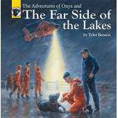 Adventures :The Adventures of Onyx and The Far Side of the Lakes