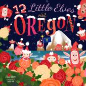 Holidays :12 Little Elves Visit Oregon