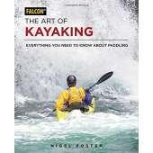 Kayaking, Canoeing, Paddling :The Art of Kayaking: Everything You Need to Know About Paddling