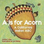 Native American Related :A Is for Acorn: A California Indian ABC