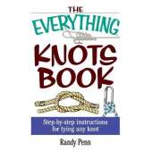 Outdoor Knots :The Everything Knots Book: Step-By-Step Instructions for Tying Any Knot