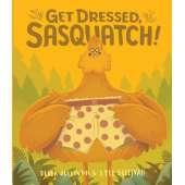 Bigfoot for Kids :Get Dressed Sasquatch