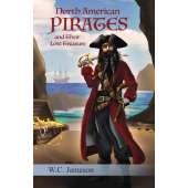 Pirates :North American Pirates and Their Lost Treasure