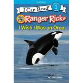 Marine Mammals :Ranger Rick: I Wish I Was an Orca