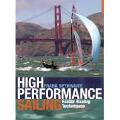 Boat Racing :High Performance Sailing: Faster Racing Techniques