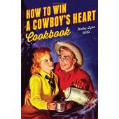 Pop Culture & Humor :How to Win A Cowboy's Heart
