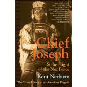 Native American Related :Chief Joseph & the Flight of the Nez Perce: The Untold Story of an American Tragedy