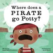 Pirates :Where Does a Pirate Go Potty?