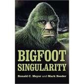 The Latest Bigfoot Stuff :Bigfoot Singularity