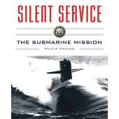 Submarines & Military Related :Silent Service: Submarine Warfare from World War II to the Present?An Illustrated and Oral History
