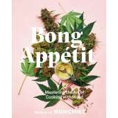 Cooking with Cannabis :Bong Appétit: Mastering the Art of Cooking with Weed
