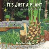 Cannabis & Counterculture Books :It's Just a Plant: A Children's Story About Marijuana, Updated edition