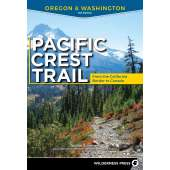 Oregon Travel & Recreation Guides :Pacific Crest Trail: Oregon & Washington: From the California Border to Canada