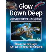 Fish, Sealife, Aquatic Creatures :Glow Down Deep: Amazing Creatures That Light Up