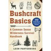 Survival Guides :Bushcraft Basics: A Common Sense Wilderness Survival Handbook