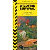 Wilderness & Survival Field Guides :Wildfire Survival: Prepare For & Survive a Wildfire