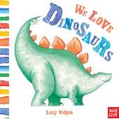 Dinosaurs & Reptiles :We Love Dinosaurs