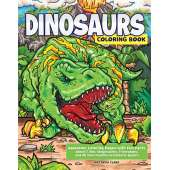 Activity Books: Dinos :Dinosaurs Coloring Book: Awesome Coloring Pages with Fun Facts about T. Rex, Stegosaurus, Triceratops, and All Your Favorite Prehistoric Beasts