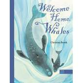 Marine Mammals :Welcome Home, Whales
