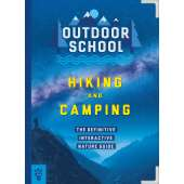 Children's Outdoors :Outdoor School: Hiking and Camping: The Definitive Interactive Nature Guide