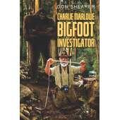 The Latest Bigfoot Stuff :Charlie Marlowe, Bigfoot Investigator