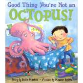 Books for Aquarium Gift Shops :Good Thing You're Not An Octopus!