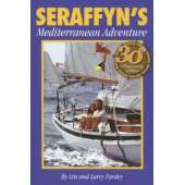 Lin & Larry Pardey Books & DVD's :Seraffyn's Mediterranean Adventure 30th Anniversary Edition