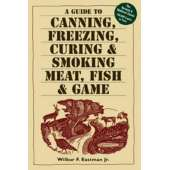 Canning & Preserving :A Guide to Canning, Freezing, Curing & Smoking Meat, Fish & Game