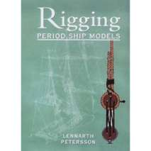Modeling & Woodworking, Rigging Period Ship Models: A Step-By-Step Guide to the Intricacies of the Square-Rig