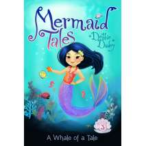 Mermaids, Mermaid Tales #3: A Whale of a Tale