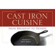 Camp Cooking, Cast Iron Cuisine: From Breakfast to Dessert