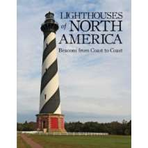 Lighthouses, Lighthouses of North America: Beacons from Coast to Coast