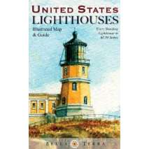 Lighthouses, United States Lighthouses: Illustrated Map and Guide