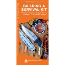 Wilderness & Survival Field Guides, Building a Survival Kit