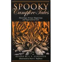 Camping & Hiking, Spooky Campfire Tales: Hauntings, Strange Happenings, and Supernatural Lore