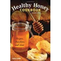 Wild Foods :Healthy Honey Cookbook: Recipes, Anecdotes, and Lore, 2nd Edition