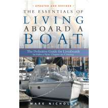 Living Aboard :The Essentials of Living Aboard a Boat, Revised & Updated