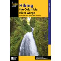 Pacific Northwest Travel & Recreation, Hiking the Columbia River Gorge, 3rd Ed.: A Guide to the Area's Greatest Hiking Adventures