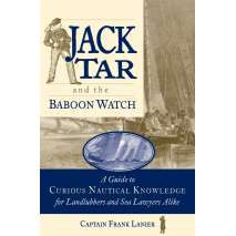 Maritime & Naval History :Jack Tar and the Baboon Watch: A Guide to Curious Nautical Knowledge for Landlubbers and Sea Lawyers Alike