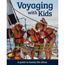 Cruising & Voyaging, Voyaging With Kids - A Guide to Family Life Afloat